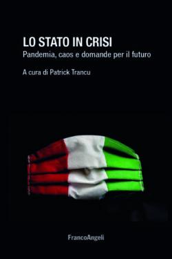 Lo Stato in Crisi. Pandemia, caos e domande per il futuro. Patrick Trancu